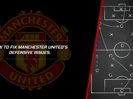 United Have Defensive Issues. Here are 4 Ways to Fix Them.