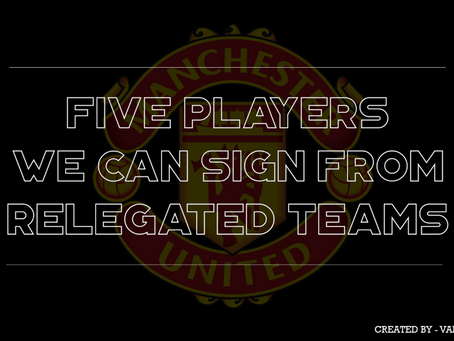 5 Players United Can Target From Relegated Teams