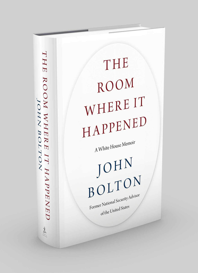 You Got A Lotta Nerve A Review of The Room Where It Happened by John Bolton