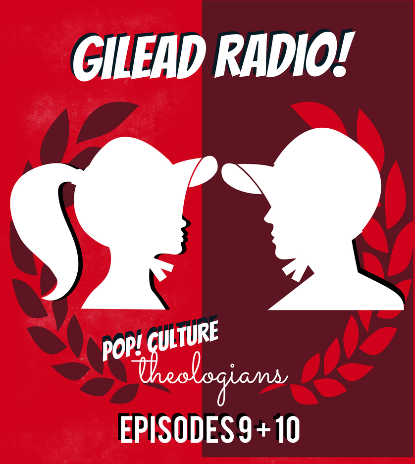 Pop! Culture Theologians: The Handmaid's Tale Episodes 9+10