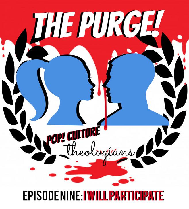 Purge Episode 9 : I Will Participate