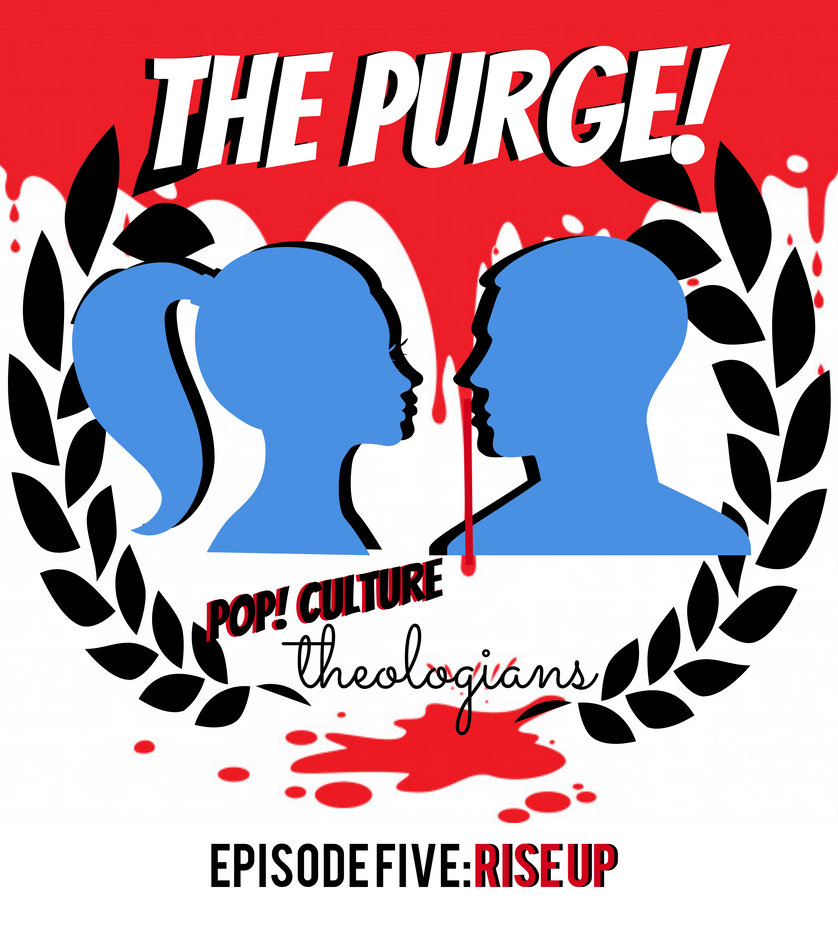 Purge Episode 5 : Rise Up