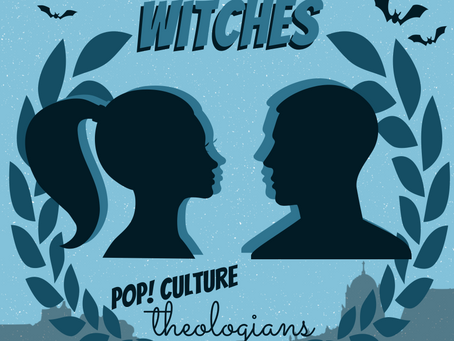 Pop! Culture Theologians: A Discovery of Witches Episode 6