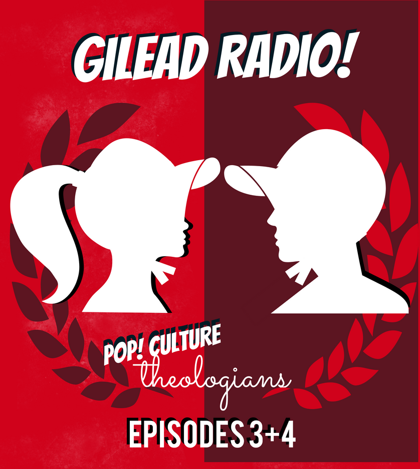 Pop! Culture Theologians: The Handmaid's Tale Episodes 3+4