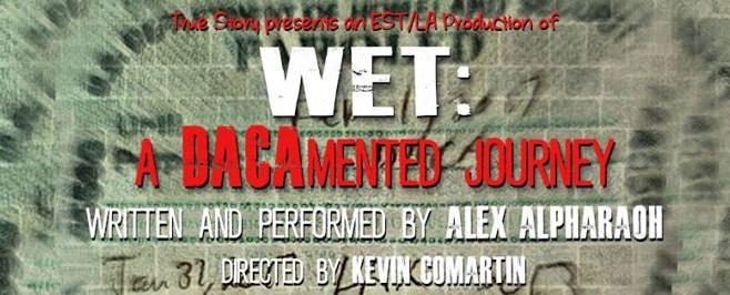 WET: A DACAmented Journey by Alex Alpharaoh Review