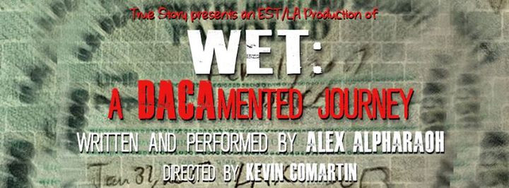 WET: A DACAmented Journey by Alex Alpharaoh Review