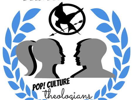 Pop! Culture Theologians: Catching Fire