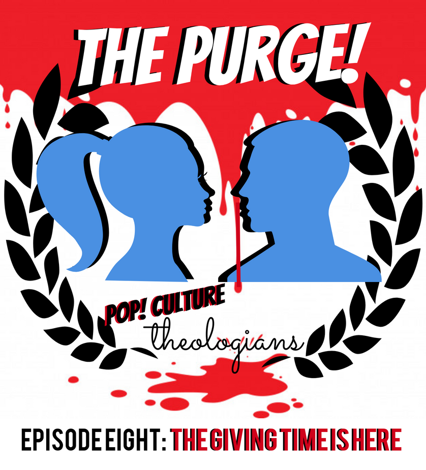 Purge Episode 8 : The Giving Time Is Here
