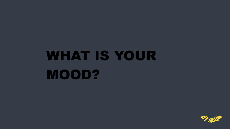 WHAT IS YOUR MOOD_ afbeeldingen.001.jpeg