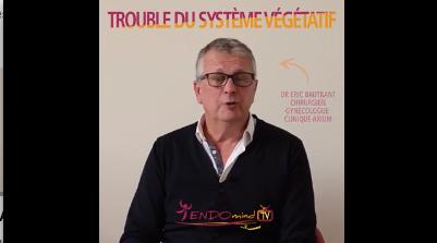 Nouvelle vidéo sur LE TROUBLE DU SYSTEME VEGETATIF du Dr Eric Bautrant médecin au CMC L'AVANCEE
