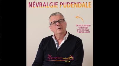 Nouvelle vidéo sur la NEVRALGIE PUDENDALE réalisée par le Dr Eric Bautrant