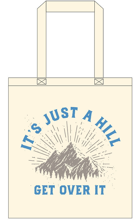 It's Just a Hill ! Tote bag