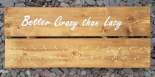 'Better Crazy Than Lazy' Medal Hanger