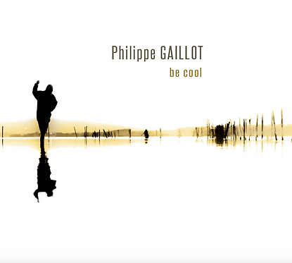 Philippe Gaillot - Be Cool (CD)