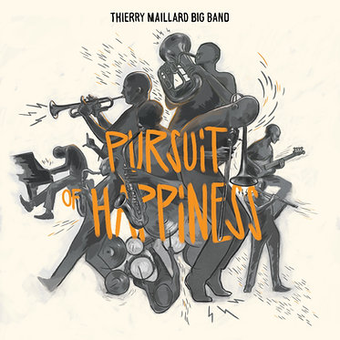 Thierry Maillard Big Band - Pursuit of Happiness (CD)