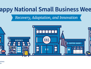Happy National Small Business Week! Small Business Administration Resources for Your Business