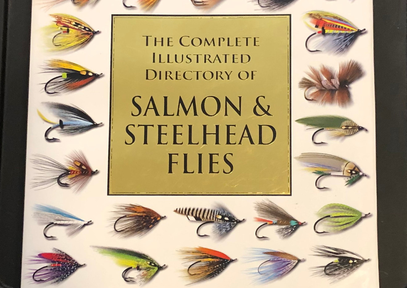 The Complete Illustrated Dictionary of Salmon & Steelhead Flies