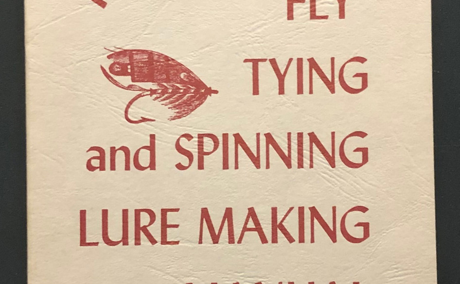 Professional Fly Tyng and Spinning Lure Making Manual by George Leonard Herter