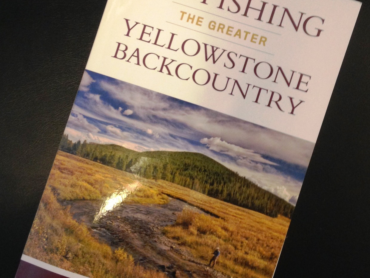Fly Fishing The Greater Yellowstone Backcountry (2017) by Bruce Staples