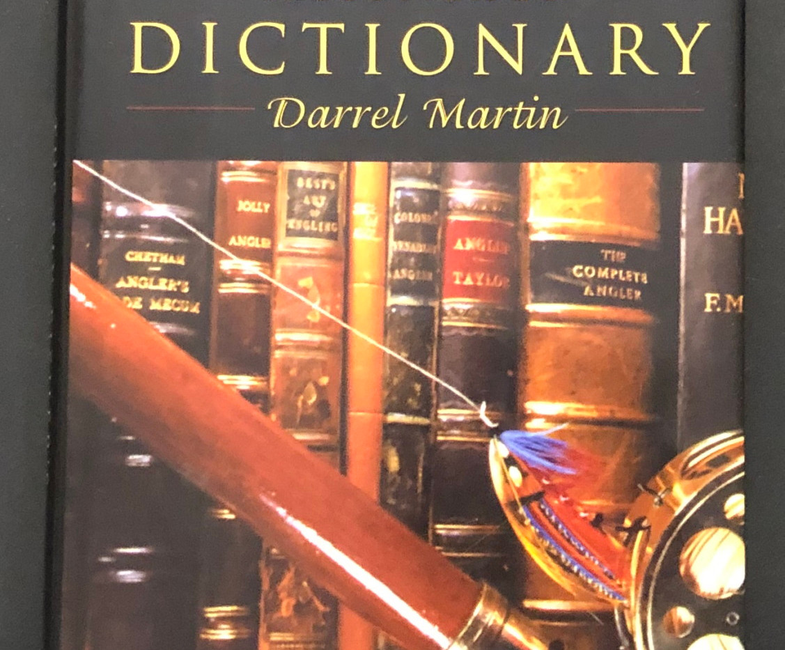 Fly Fisher's Illustrated Dictionary (2000) by Darrel Martin