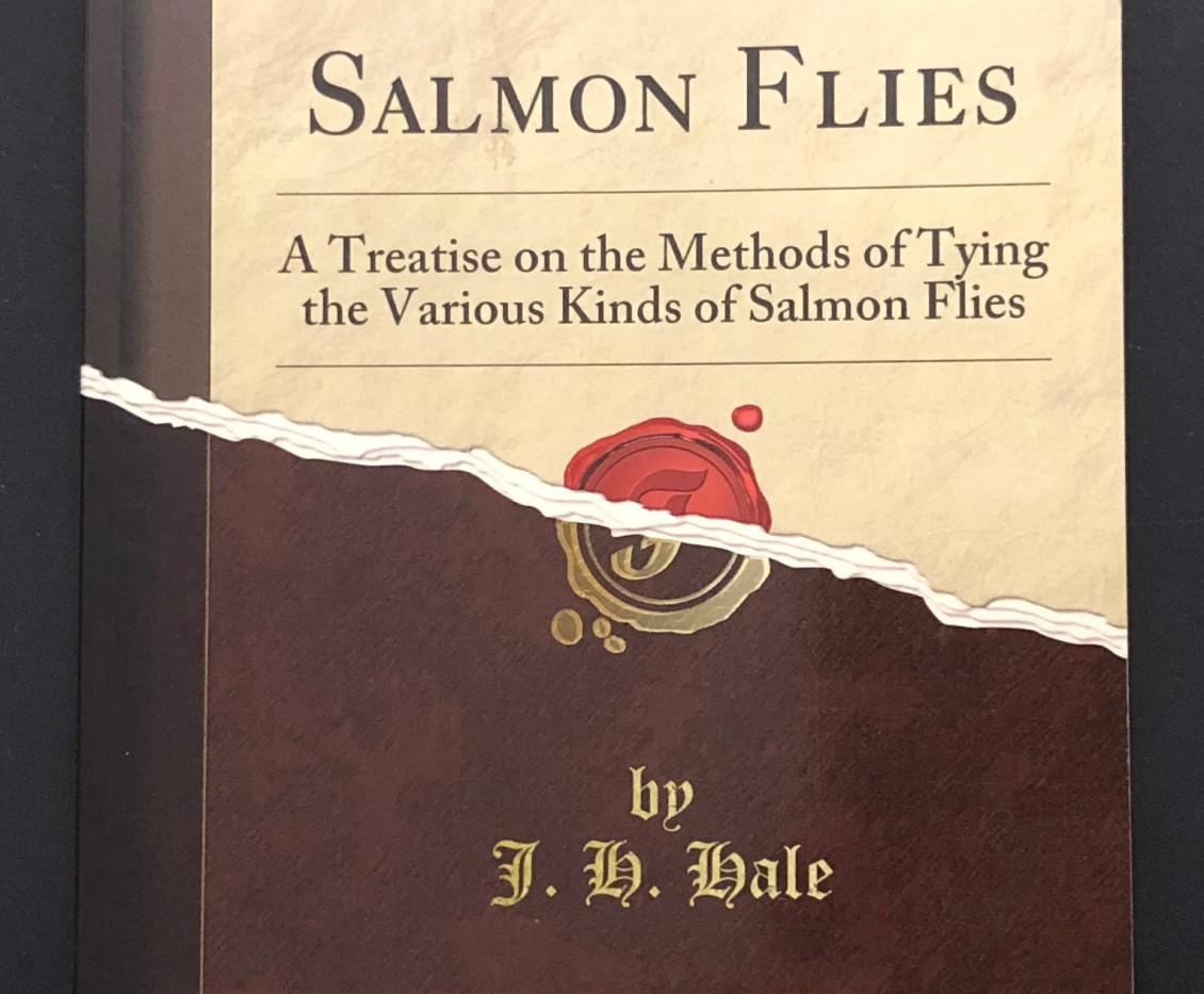 How to Tie Salmon Flies (1892) - J.H. Hale