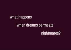 #dreams #nightmares