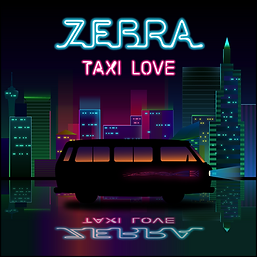 Zebra - Taxi Love (Single)