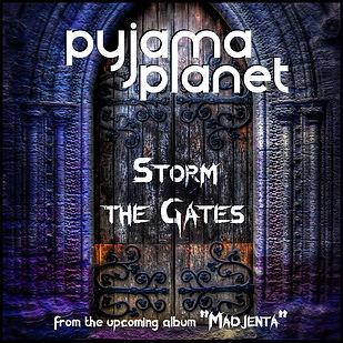 Pyjama Planet - Storm The Gates