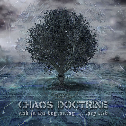 Chaos Doctrine - And In The Beginning ... They Lied