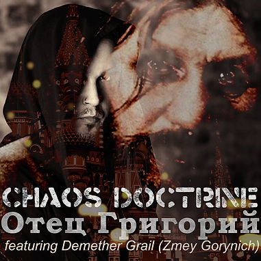 Chaos Doctrine - Father Grigori (Отец Григорий) feat. Demether Grail