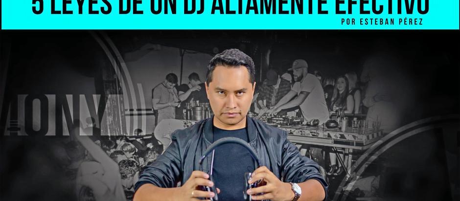 Las 5 leyes de un DJ altamente efectivo!