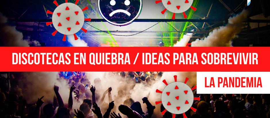 DISCOTECAS Y BARES EN QUIEBRA 😱 / IDEAS PARA SOBREVIVIR LA PANDEMIA COVID-19
