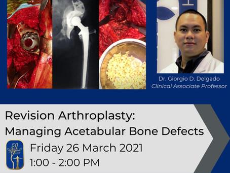 Revision Arthroplasty: Managing Acetabular Bone Defects