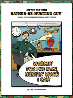 On the Job with Rather-Be-Hunting Guy - An Avid Outdoorsman Stuck in an Office C