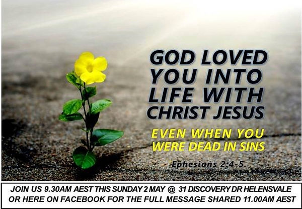EPHESIANS CH 2 PART 3 GOD LOVED US INTO