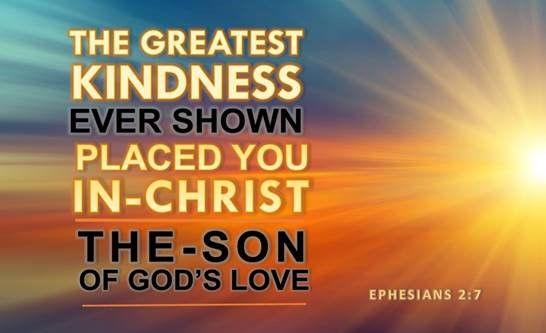 EPHESIANS CH 2 PART 6 THE GREATEST KINDN