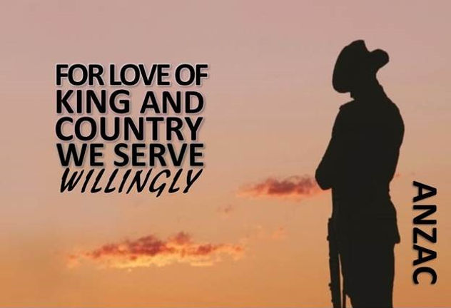 FOR LOVE OF KING  COUNTRY - Anzac Day 21