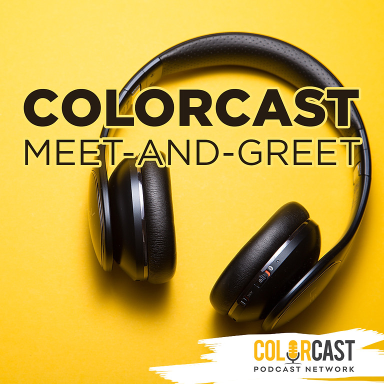Colorcast Meet-and-Greet Session 2