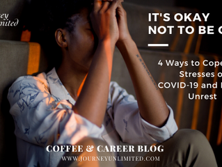 It's Okay Not to Be Okay: 4 Ways to Cope with Stresses of COVID-19 and Racial Unrest