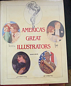 America's Great Illustrators Oop Book 1850-1950's Hardcover 1978, 305 pages