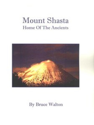 Mysteries of Mount Shasta: Home of the Ancients