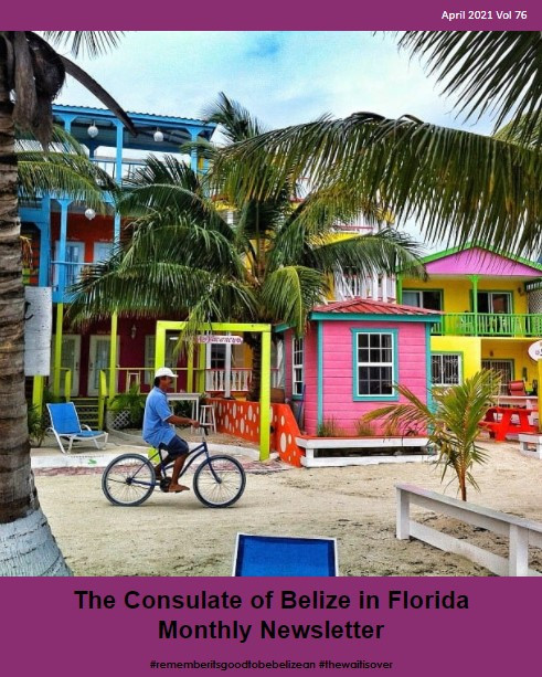 Consulate of Belize in Florida e-Newsletter, April Edition