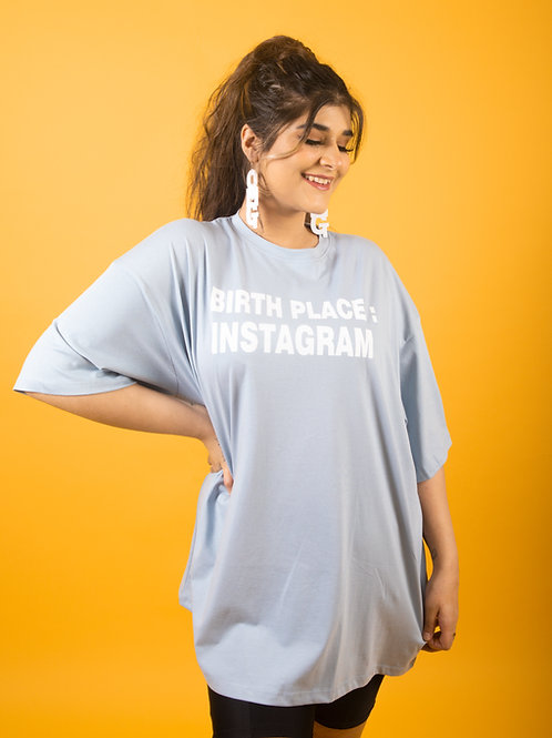 BIRTH PLACE : INSTAGRAM Tee