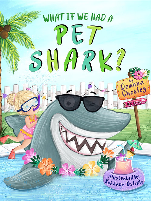 What If We Had A Pet Shark - PRE-ORDER - SOFTCOVER