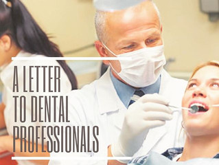 A Letter to Dental Professionals