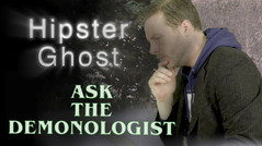 Ask The Demonologist - Hipster Ghost