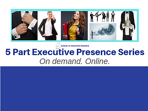 5 Part Executive Presence Series.png