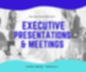 EXECUTIVE PRESENTATIONS-2.png