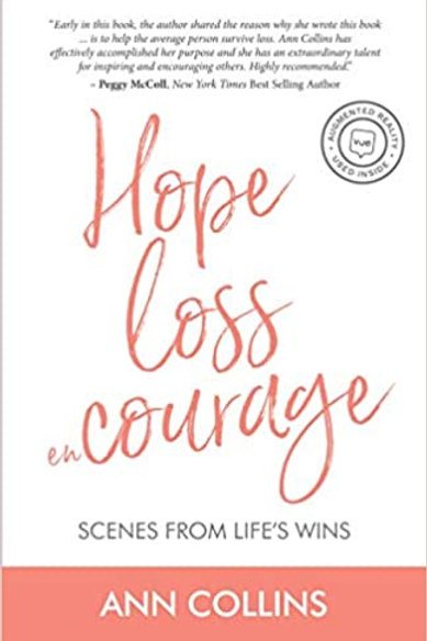 Hope, Loss, enCourage: Scenes from Life's Wins