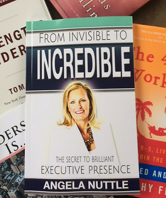 executive presence book:  From Invisible to Incredible The Secret to Brilliant Executive Presence
